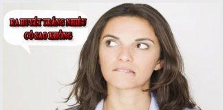 Phụ nữ bị ra huyết trắng nhiều có sao không? Cách chữa trị