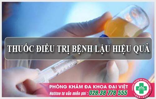 Thuốc điều trị bệnh lậu nào tốt nhất cho người bệnh