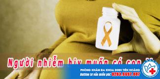 Tư vấn người nhiễm hiv muốn có con