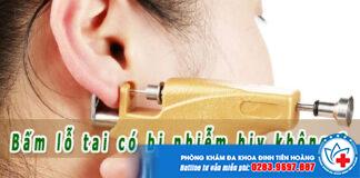 Bấm lỗ tai có bị nhiễm hiv không khi dùng súng bắn trực tiếp ?