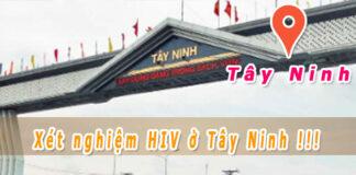 xét nghiệm HIV ở Tây Ninh