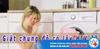 giặt đồ chung có bị lây bệnh hiv